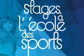 Inscriptions : STAGES À L'ÉCOLE DES SPORTS